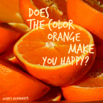 Does the Color Orange Make You Happy?